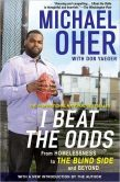 Book Cover Image. Title: I Beat The Odds:  From Homelessness, to The Blind Side, and Beyond, Author: Michael Oher