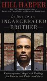 Book Cover Image. Title: Letters to an Incarcerated Brother:  Encouragement, Hope, and Healing for Inmates and Their Loved Ones, Author: Hill Harper
