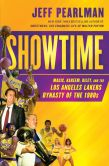 Book Cover Image. Title: Showtime:  Magic, Kareem, Riley, and the Los Angeles Lakers Dynasty of the 1980s, Author: Jeff Pearlman