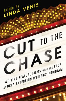 Cut to the Chase: Writing Feature Films with the Pros at UCLA Extension Writers' Program