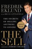 Book Cover Image. Title: The Sell:  The Secrets of Selling Anything to Anyone (Signed Book), Author: Fredrik Eklund