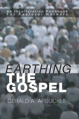 Earthing the Gospel: An Inculturation Handbook for the Pastoral Worker