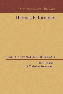 Reality and Evangelical Theology: The Realism of Christian Revelation