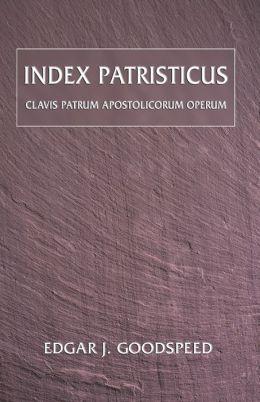 Index Patristicus: Clavis Patrum Apostolicorum Operum