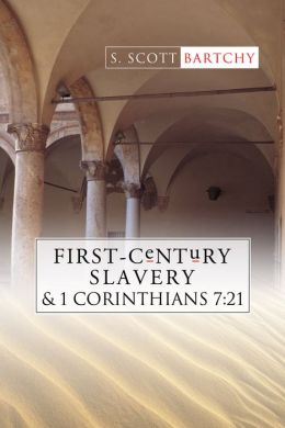 First-Century Slavery and the Interpretation of 1 Corinthians 7:21