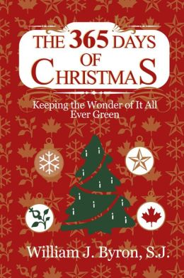 The 365 Days of Christmas: Keeping the Wonder of It All Ever Green