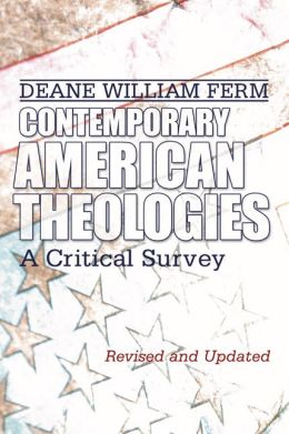 Contemporary American Theologies: A Critical Survey