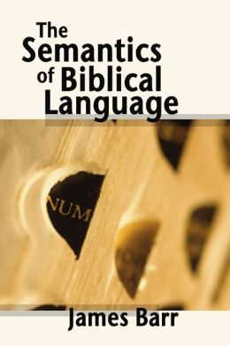 The Semantics of Biblical Language