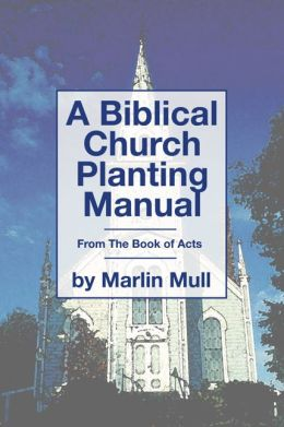A Biblical Church Planting Manual: From the Book of Acts