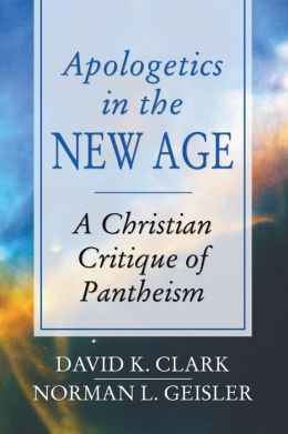 Apologetics in the New Age: A Christian Critique of Pantheism