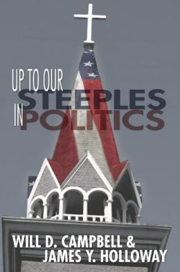 Up to Our Steeples in Politics