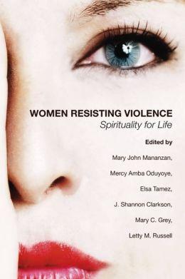 Women Resisting Violence: Spirituality for Life