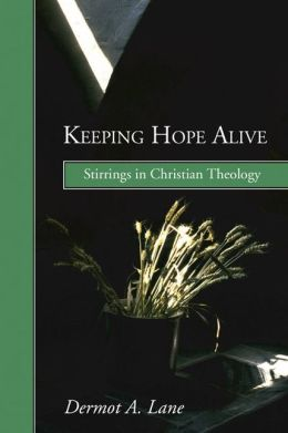 Keeping Hope Alive: Stirrings in Christian Theology