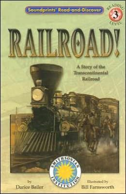 Railroad!: A Story of the Transcontinental Railroad