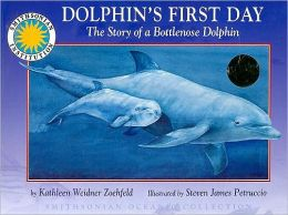 Dolphin's First Day: The Story of a Bottlenose Dolphin [With CD]