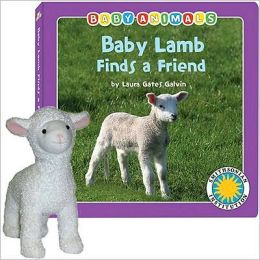 Baby Lamb Finds a Friend [With Lamb]