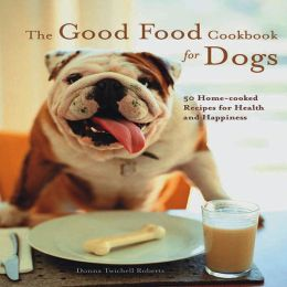 Good Food Cookbook for Dogs