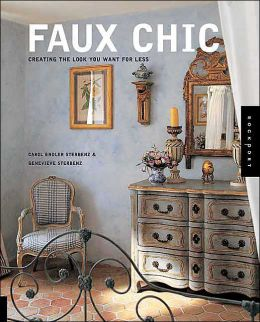 Faux Chic: Creating the Rich Look You Want for Less