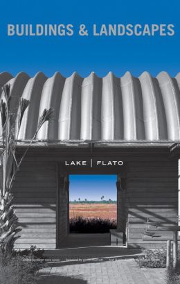 Lake Flato: Buildings and Landscapes