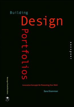 Building Design Portfolios: Innovative Concepts for Presenting Your Work