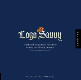 Logo Savvy: Top Brand Design Firms Share their Naming and Identity Strategies