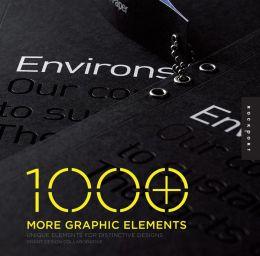 1000 More Graphic Elements: Unique Elements for Distinctive Designs