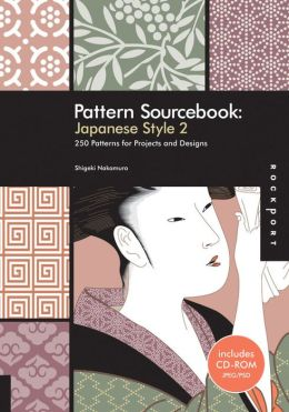 Pattern Sourcebook: Japanese Style 2: 250 Patterns for Projects and Designs