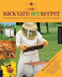 The Backyard Beekeeper-Revised and Updated: An Absolute Beginner's Guide to Keeping Bees in Your Yard and Garden