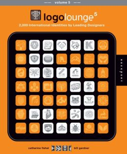 LogoLounge 5: 2,000 International Identities by Leading Designers