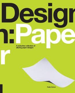 Design: Paper: A Seductive Collection of Alluring Paper Designs