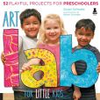 Book Cover Image. Title: Art Lab for Little Kids:  52 Playful Projects for Preschoolers!, Author: Susan Schwake