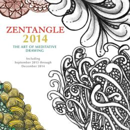 Zentangle 2014: The Art of Meditative Drawing