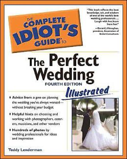 The Complete Idiot's Guide to Perfect Wedding