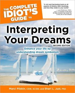 The Complete Idiot's Guide to Interpreting Your Dreams, 2nd Edition