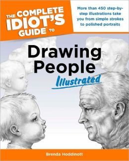 The Complete Idiot's Guide to Drawing People Illustrated