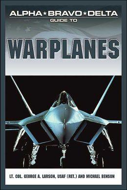 Alpha Bravo Delta Guide to Warplanes