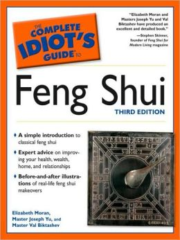 The Complete Idiot's Guide to Feng Shui, 3rd Edition