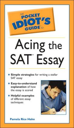 Pocket Idiot's Guide to the SAT Essay