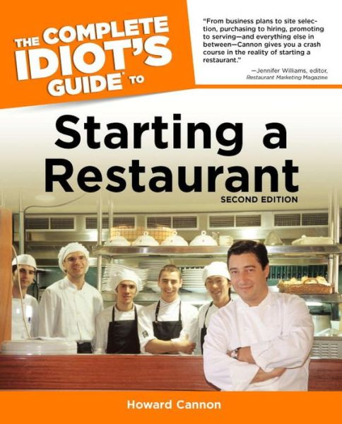 The Complete Idiot's Guide to Starting A Restaurant, 2nd Edition