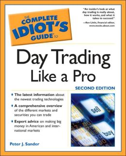Complete Idiot's Guide to Daytrading Like a Pro