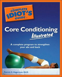 The Complete Idiot's Guide to Core Conditioning, Illustrated