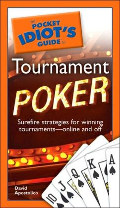 The Pocket Idiot's Guide to Tournament Poker