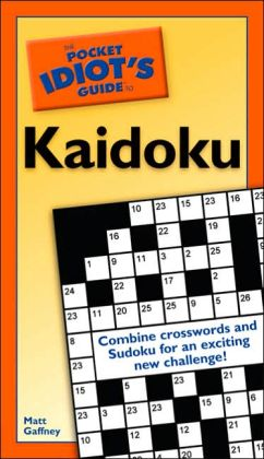 The Pocket Idiot's Guide to Kaidoku