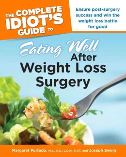 The Complete Idiot's Guide to Eating Well After Weight Losssurgery