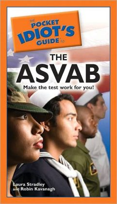 The Pocket Idiot's Guide to the ASVAB