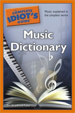 The Complete Idiot's Guide Music Dictionary