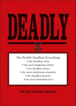Deadly: The World's Most Dangerous Everything...