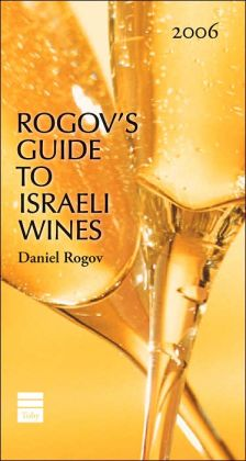 Rogov's Guide to Israeli Wines, 2006