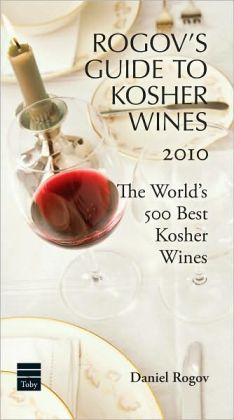 Rogov's Guide to Kosher Wines 2010: The 500 Best Kosher Wines from Around the World