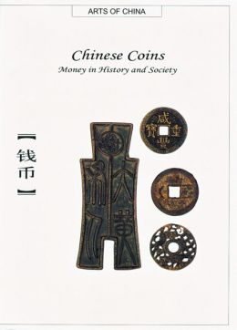 Chinese Coins: Money in History and Society